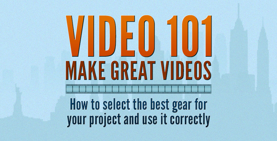 Video 101 Make Great Videos