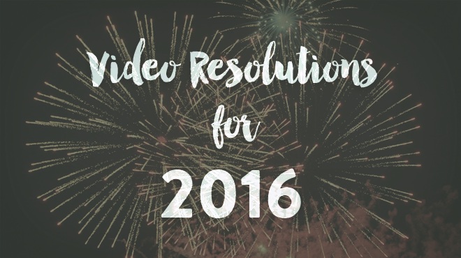 2016 Video Resolutions